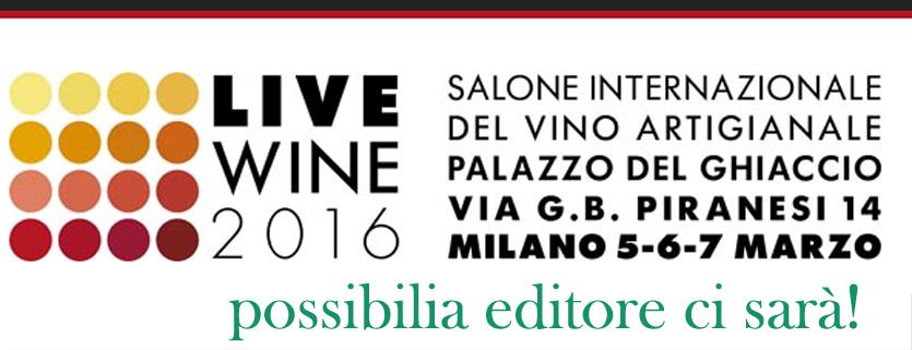 Live Wine, Live Wine 2016, LiveWine 2016, Possibilia, Possibilia Editore,